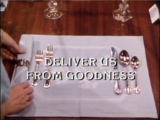 Deliver Us From Goodness