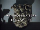 My Ghostwriter -- The Vampire