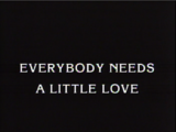 Everybody Needs a Little Love