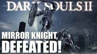 Dark Souls 2 PS3 Gameplay - Defeating the Mirror Knight