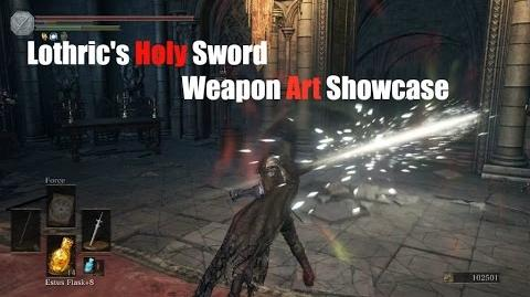 Weapon Arts Showcase Lothric's Holy Sword