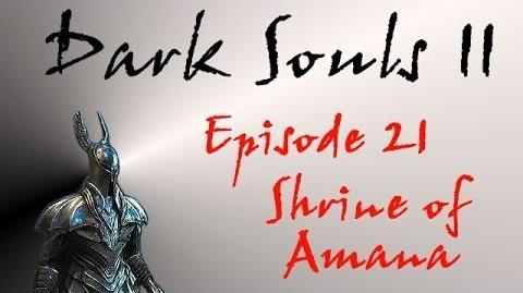 Dark Souls II - Walkthrough 21 - Shrine of Amana-0