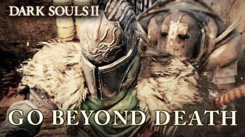 Dark Souls II - PS3 X360 PC - Go Beyond Death (E3 2013 trailer)