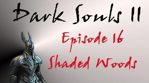Dark Souls II - Walkthrough 16 - Shaded Woods-0