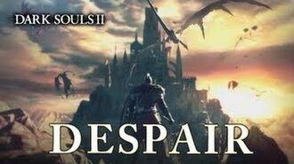 DARK SOULS II - DESPAIR