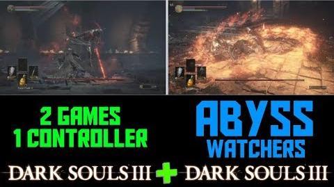 2 Games, 1 Controller - Dark Souls 3 - Abyss Watchers Boss Fight