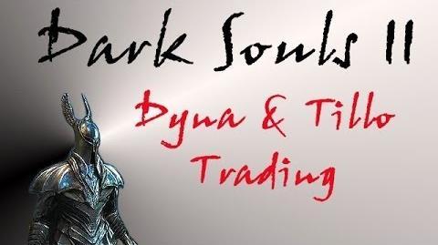 Dark Souls II - Dyna & Tillo Item Trading-3