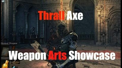 Dark Souls 3 Thrall Axe - Weapon Arts Showcase