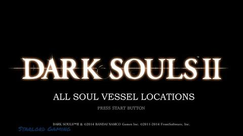 Dark Souls II All Soul Vessel Locations (Respec your character)