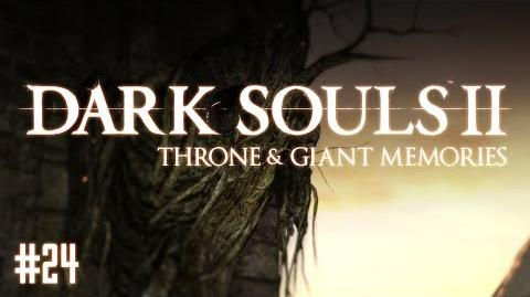 Dark Souls II - PART 24 Throne of Want & Giant Memories