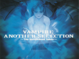 Vampire Another Selection: The Unreleased Takes
