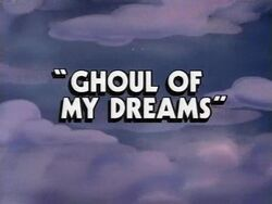 Title card Ghoul of My Dreams