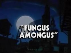 Fungus Amongus title card