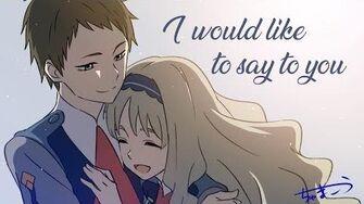 "Kokoro x Mitsuru ""I would like to say TO YOU"" AMV"