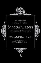An-illustrated-history-of-notable-shadowhunters-and-denizens-of-downworld-9781471161209 hr