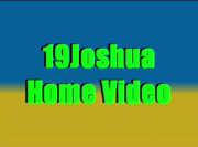 19Joshua Home Video