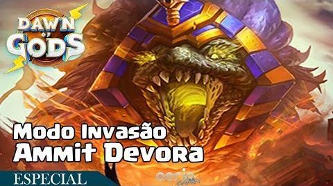 Ammit Devora - Modo Invasão - Dawn of Gods