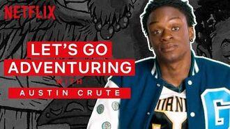 Let's Go Adventuring Austin Crute Daybreak NX on Netflix