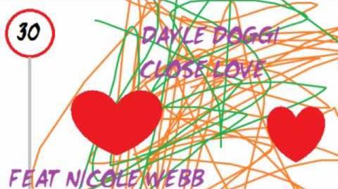 Dayle Doggi - Close Love (Featuring Nicole Webb)