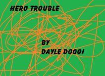 Hero Trouble