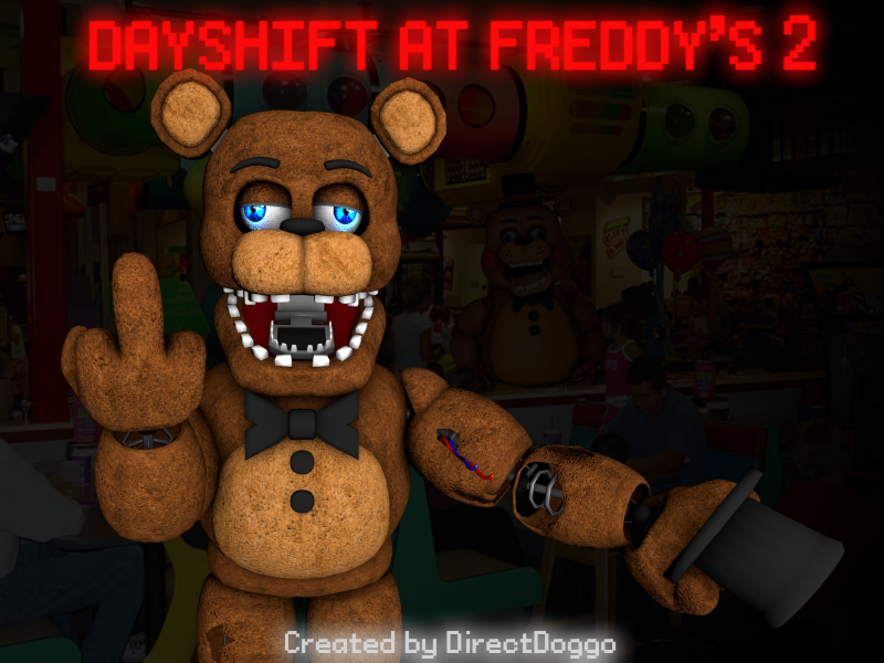 Dayshift at Freddy's 2: Electric Boogaloo   Dayshift at Freddy's