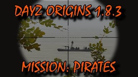 Dayz Origins 1.8.3 Mission Pirates