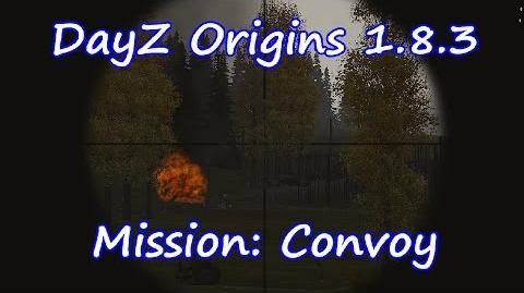 Dayz Origins 1.8.3 - Mission Convoy