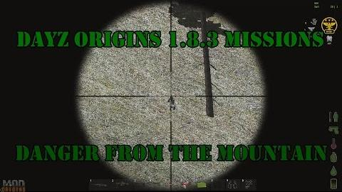 DayZ Origins 1.8.3 - Mission - Danger From The Mountain