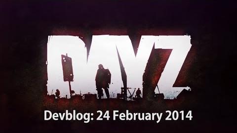DayZ Devblog 24 February 2014