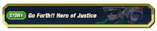Go Forth Hero of Justice