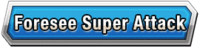 Foresee Super Attack Skill Effect