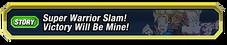 Super Warrior Slam Victory Will Be Mine
