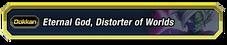 Eternal God Distorter of Worlds 2