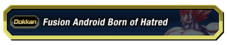 Fusion Android Born of Hatred