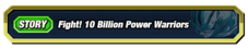 10 Billion Power Warriors