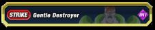 Gentle Destroyer