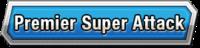 Premier Super Attack Skill Effect