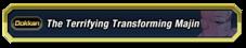The Terrifying Transforming Majin