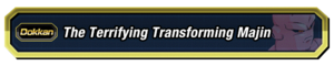 The Terrifying Transforming Majin