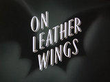 On Leather Wings-Title Card
