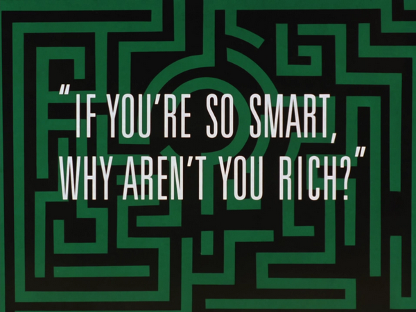 Image result for if you're so smart why aren't you rich title card