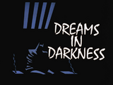 Dreams in Darkness-Title Card