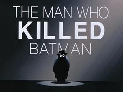 The Man Who Killed Batman-Title Card