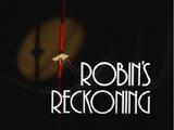 Robin's Reckoning