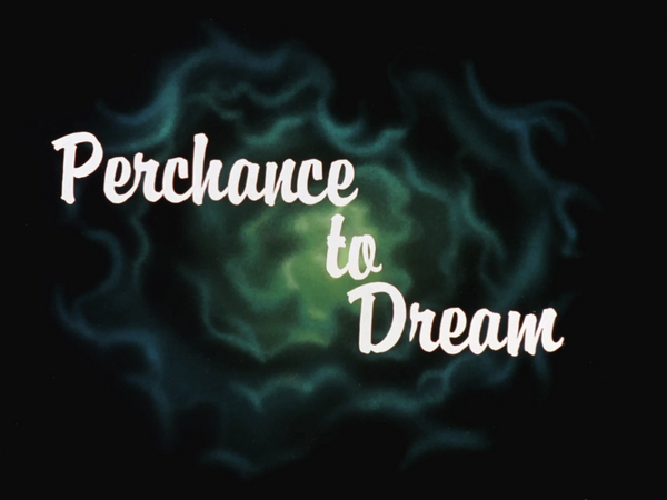 Image result for perchance to dream title card