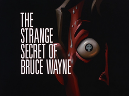 The Strange Secret of Bruce Wayne-Title Card