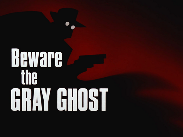 Image result for Beware of the grey ghost title card