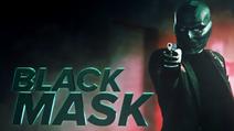 Black Mask Intro