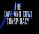The Cape And The Cowl Conspiracy