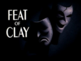 Feat of Clay Part I